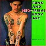 Punk and Neo-Tribal Body Art, Wojcik, Daniel, 0878057366