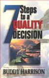 Seven Steps to a Quality Decision, Buddy Harrison, 0892747366