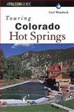 Touring Colorado Hot Springs, Carl Wambach, 1560447362