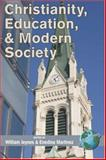 Christianity, Education, and Modern Society, Jeynes, William and Martinez, Enedina, 1593117361