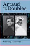 Artaud and His Doubles, Jannarone, Kimberly, 047211736X