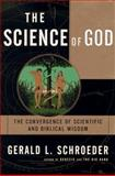 The Science of God, Gerald L. Schroeder, 0684837366