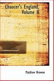 Chaucer's England, Matthew Browne, 110366736X