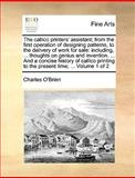 The Callico Printers' Assistant; from the First Operation of Designing Patterns, to the Delivery of Work for Sale, Charles O'Brien, 117037736X
