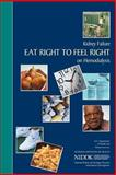Kidney Failure: Eat Right to Feel Right on Hemodialysis, U. S. Department Human Services and National Health, 1478297360