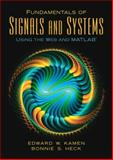 Fundamentals of Signals and Systems : Using the Web and MATLAB, Heck, Bonnie S. and Kamen, Edward W., 0131687379