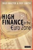 High Finance in the Euro-Zone : Competing in the New European Capital Market, Walter, Ingo and Smith, Roy C., 0273637371