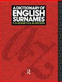 A Dictionary of English Surnames, P. H. Reaney and R. M. Wilson, 041505737X