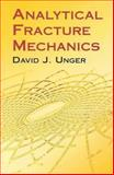 Analytical Fracture Mechanics, Unger, David J., 0486417379