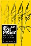Genes, Crops and the Environment, Holden, John H. and Peacock, James, 0521437377