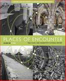 Places of Encounter Vol. 1 : Time, Place, and Connectivity in World History to 1600, MacKinnon, Aran and MacKinnon, Elaine McClarnand, 0813347378