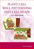 Plant Cell Wall Patterning and Cell Shape, Fukuda, 1118647378