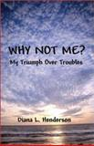 Why Not Me?, Diana Henderson, 1592867375