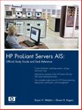 HP ProLiant Servers AIS : Official Study Guide and Desk Reference, Weldon, Bryan H. and Rogers, Shawn B., 0131367374