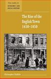 The Rise of the English Town, 1650-1850 9780521667371