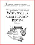 The Pharmacy Technician Workbook and Certification Review, Perspective Press Staff, Perspective, 0895827379