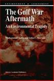 The Gulf War Aftermath : An Environmental Tragedy, Sadiq, M. and McCain, J. C., 9401047375