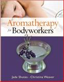 Aromatherapy for Bodyworkers, Shutes, Jade and Weaver, Christina, 0131737376