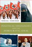 Political Ideologies and the Democratic Ideal, Ball, Terence and Dagger, Richard, 0205607373