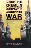 Inside the Kremlin During the Yom Kippur War, Israelyan, Victor, 0271017376