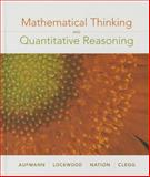 Mathematical Thinking and Quantitative Reasoning, Aufmann, Richard N. and Clegg, Daniel K., 0618777377