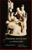 Chinese Medicine and Healing 1st Edition