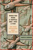 When You Were a Tadpole and I Was a Fish, Martin Gardner, 0809087375