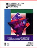 Learning to Use Microcomputer Applications : DOS 6 and Microsoft Windows 3.1, Gary B. Shelly, Thomas J. Cashman, Steven J. Forsythe, 0877097372