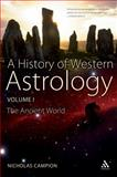 History of Western Astrology Vol. 1 : The Ancient World, Campion, Nicholas, 1441127372