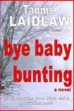 Bye Baby Bunting, Tannis Laidlaw, 1477487379