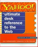 Yahoo! the Ultimate Desk Reference to the Web, H. P. Newquist, 0062737376