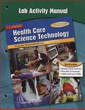 Health Care Science Technology : Career Foundations, Lab Activity Manual, Booth and McGraw-Hill Staff, 0078297370