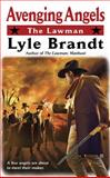 Avenging Angels, Lyle Brandt, 0425237370