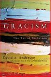 Gracism, David A. Anderson, 083083737X