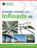 Roadway Design with Inroads, Bowman, Brian L. and Barksdale, Theresa, 1133607373
