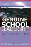 Genuine School Leadership : Experience, Reflection, and Beliefs, Rebore, Ronald W. and Walmsley, Angela L. E., 1412957370
