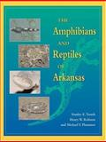 The Amphibians and Reptiles of Arkansas, Trauth, Stanley E. and Robison, Henry W., 1557287376