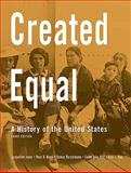 Created Equal, : A History of the United States, Jones, Jacqueline and Wood, Peter H., 0205687377
