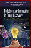 Collaborative Innovation in Drug Discovery : Strategies for Public and Private Partnerships, , 0470917377