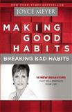 Making Good Habits, Breaking Bad Habits, Joyce Meyer, 1455517372