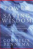 The Power of Saving Wisdom, Cornelis Bennema, 1556357370