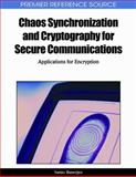 Chaos Synchronization and Cryptography for Secure Communications 9781615207374