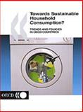 Household Consumption Trends and Policies in OECD Countries : Towards Sustainability, Organisation for Economic Co-operation and Development Staff, 9264197370