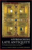 Approaching Late Antiquity : The Transformation from Early to Late Empire, , 0199297371