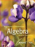 Beginning and Intermediate Algebra : Building a Foundation, McKenna, Paula and Kirk, Honey, 0201787377