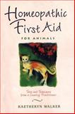 Homeopathic First Aid for Animals, Kaetheryn Walker, 0892817372