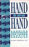 Hand in Hand : Funding Strategies for Human Service Agencies, Mengerink, William C., 0930807375