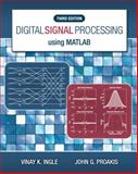 Digital Signal Processing with MATLAB®, Ingle, Vinay K. and Proakis, John G., 1111427372
