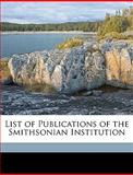List of Publications of the Smithsonian Institution, William Jones Rhees and Smithsonian Institution, 1149697377