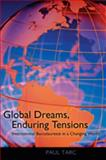 Global Dreams, Enduring Tensions : International Baccalaureate in a Changing World, Tarc, Paul, 1433107376